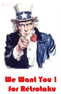 We Want You for retrotaku